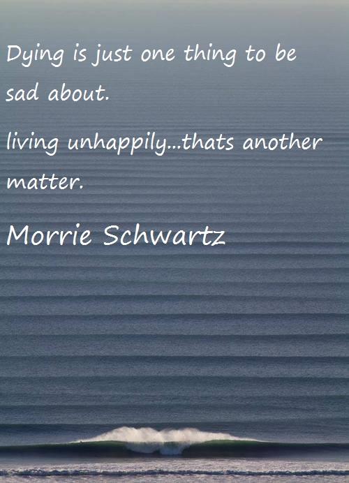 morrie-schwarz-quotes